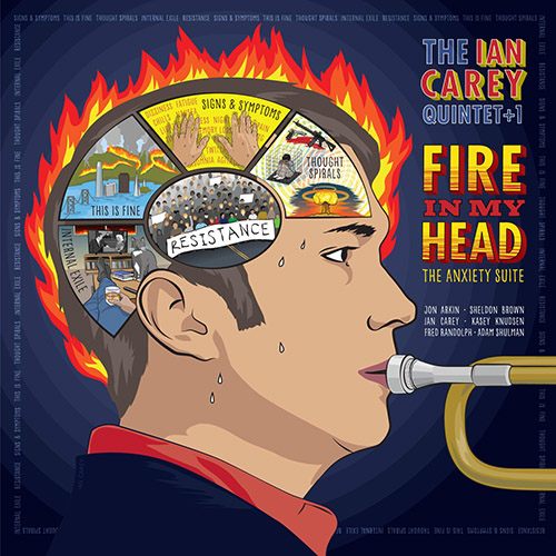 IAN CAREY - Ian Carey Quintet+1 : Fire in My Head (The Anxiety Suite) cover