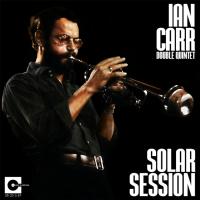 IAN CARR - Ian Carr Double Quintet : Solar Session cover