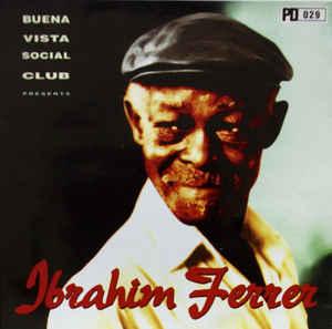 IBRAHIM FERRER - Buena Vista Social Club Presents Ibrahim Ferrer cover