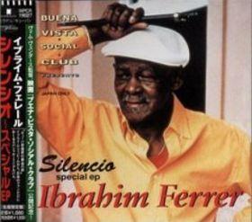 IBRAHIM FERRER - Silencio Special EP cover
