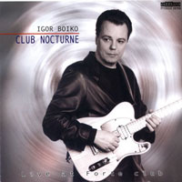 "IGOR BOIKO - Club Nocturne - Live at ""Forte"" club cover"