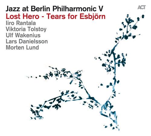 IIRO RANTALA - Jazz at Berlin Philharmonic V: Lost Hero - Tears for Esbjörn cover