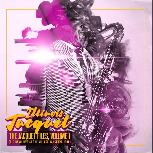 ILLINOIS JACQUET - The Jacquet Files, vol.1 cover