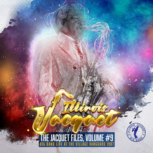 ILLINOIS JACQUET - The Jacquet Files, Volume 9 Big Band Live At The Village Vanguard 1987 cover
