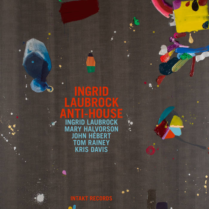 Ingrid laubrock anti house reviews for Jazz house music
