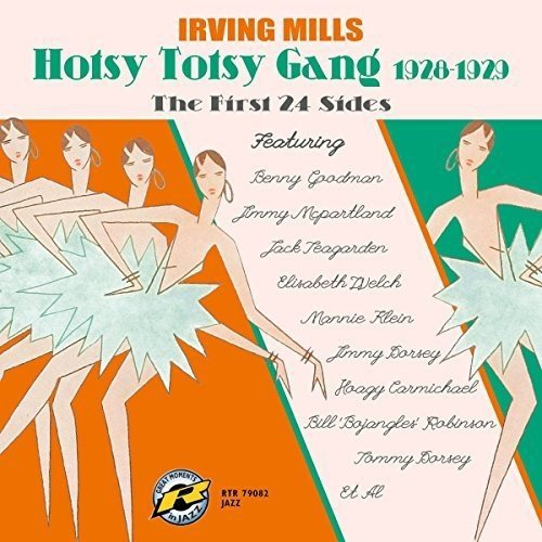 IRVING MILLS - Irving Mills and his Hotsy Totsy Gang : The First 24 Sides (1928 1929) cover