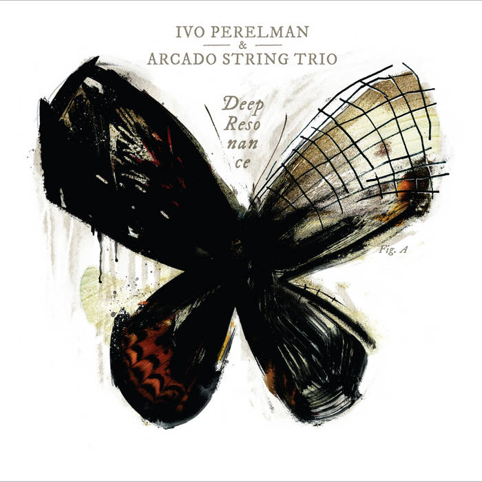 IVO PERELMAN - Ivo Perelman with Arcado String Trio : Deep Resonance cover