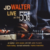 J. D. WALTER - Live at the 55 Bar cover