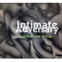 JACK MOUSE - Jack Mouse Group : Intimate Adversary cover