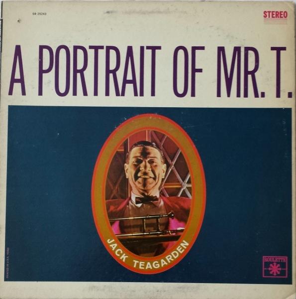 JACK TEAGARDEN - A Portrait Of Mr. T cover