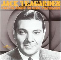 JACK TEAGARDEN - I Gotta Right to Sing the Blues cover