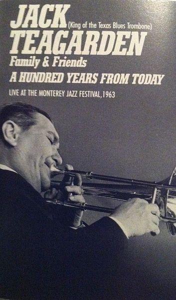 JACK TEAGARDEN - Jack Teagarden (King Of The Texas Blues Trombone) - Family & Friends - A Hundred Years Ago Today cover