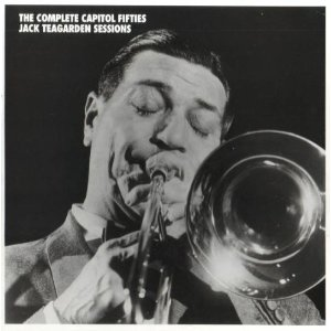 JACK TEAGARDEN - The Complete Capitol Fifties Jack Teagarden Sessions cover