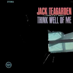 JACK TEAGARDEN - Think Well of Me cover