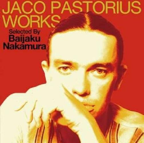 JACO PASTORIUS - Jaco Pastorius Works Selected By Baijaku Nakamura cover