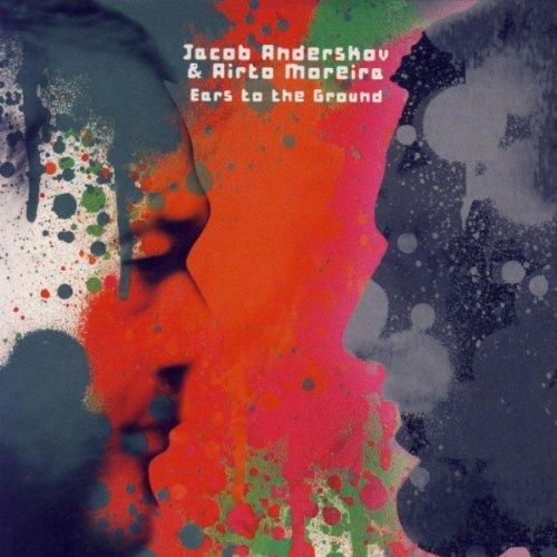 JACOB ANDERSKOV - Jacob Anderskov & Airto Moreira : Ears To The Ground cover