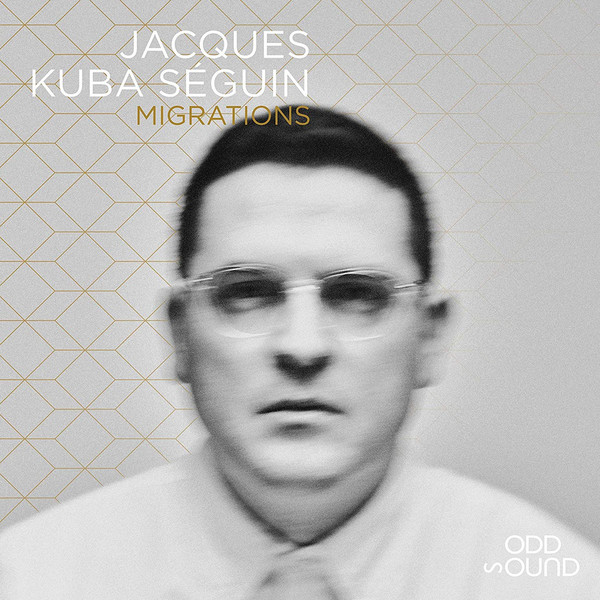 JACQUES KUBA SÉGUIN - Migrations cover