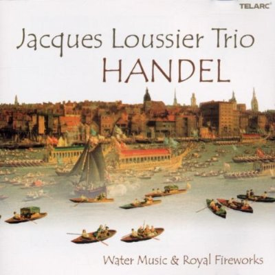 JACQUES LOUSSIER - Handel - Water Music & Royal Fireworks cover
