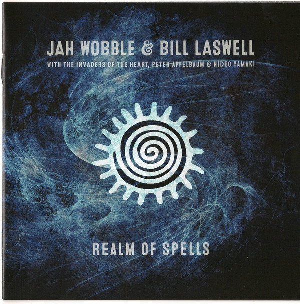 JAH WOBBLE - Jah Wobble & Bill Laswell ‎: Realm Of Spells cover