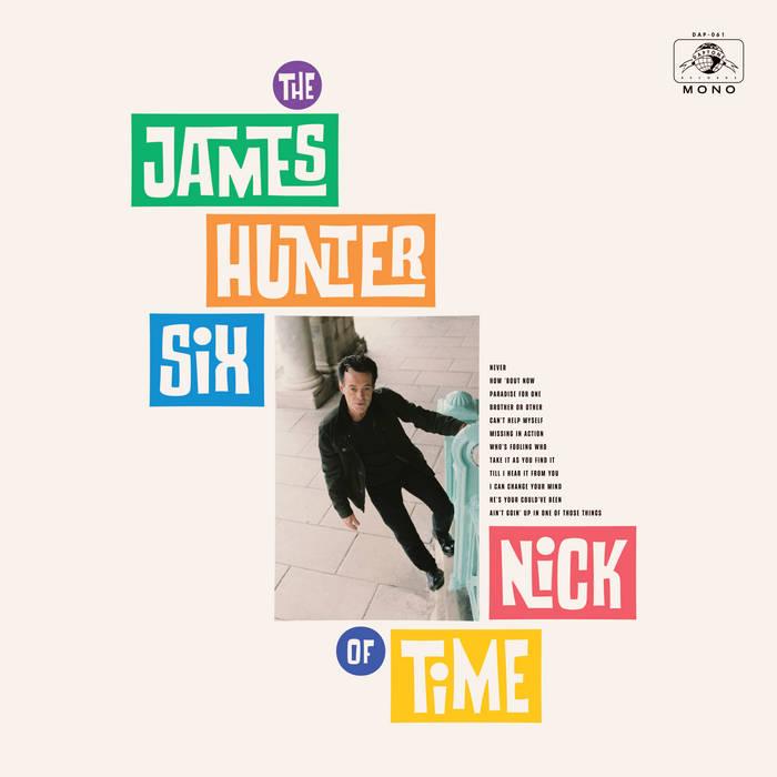 JAMES HUNTER - The James Hunter Six : Nick Of Time cover