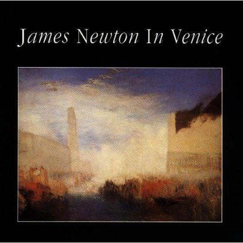 JAMES NEWTON - James Newton in Venice cover