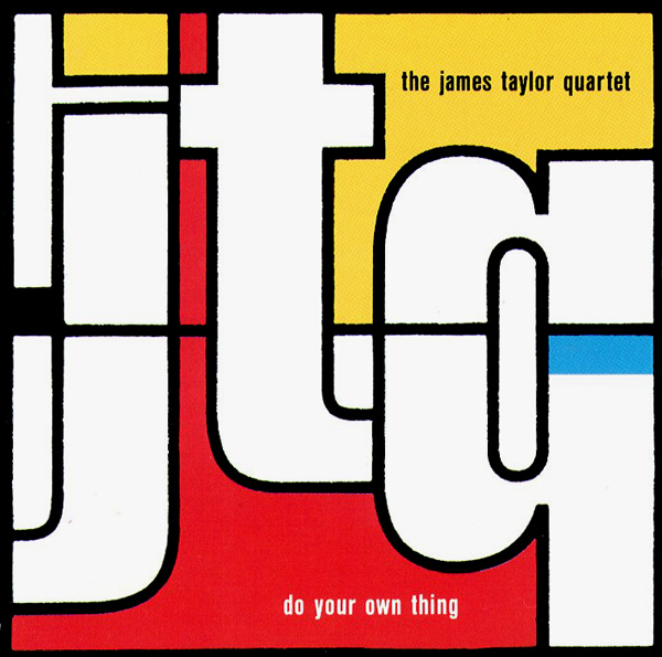 JAMES TAYLOR QUARTET - Do Your Own Thing cover