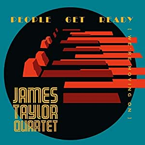 JAMES TAYLOR QUARTET - People Get Ready (We're Moving On) cover