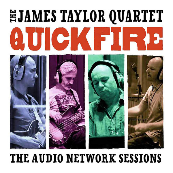 JAMES TAYLOR QUARTET - Quick Fire : The Audio Network Sessions cover