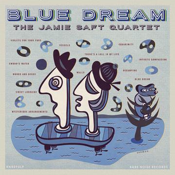 JAMIE SAFT - The Jamie Saft Quartet : Blue Dream cover