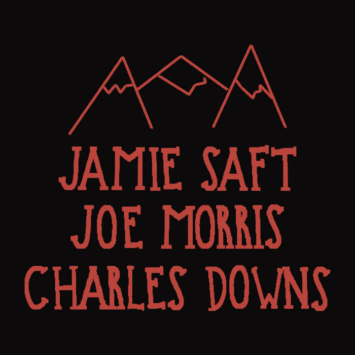 JAMIE SAFT - Jamie Saft, Joe Morris, Charles Downs : Mountains cover