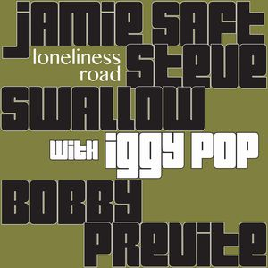JAMIE SAFT - Loneliness Road (with Iggy Pop) cover