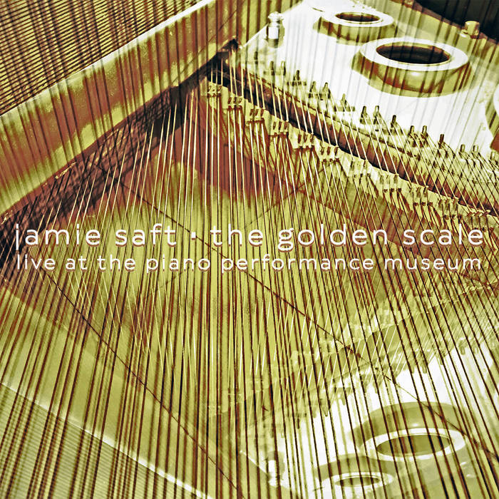 JAMIE SAFT - The Golden Scale (Live at the Piano Performance Museum) cover