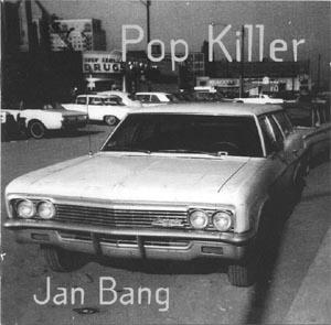 JAN BANG - Pop Killer cover