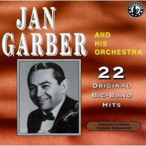 JAN GARBER - Plays 22 Original Big Band Recordings cover