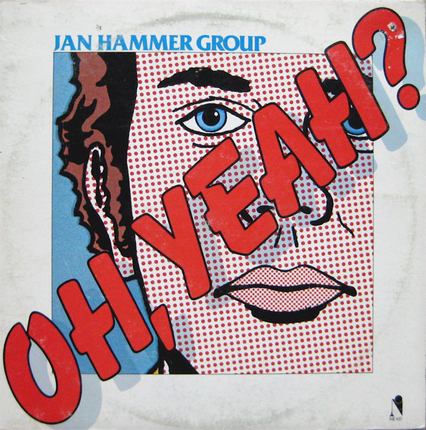 JAN HAMMER - Jan Hammer Group : Oh, Yeah? cover