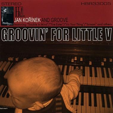 JAN KOŘÍNEK'S GROOVE - Groovin' For Little V cover