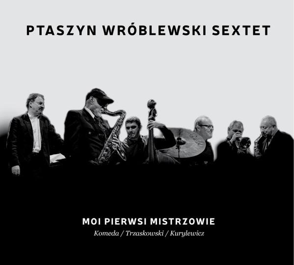 JAN PTASZYN WRÓBLEWSKI - Moi Pierwsi Mistrzowie cover