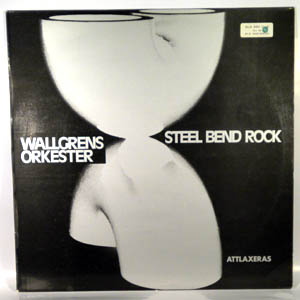 JAN WALLGREN - Wallgrens Orkester : Steel Bend Rock cover