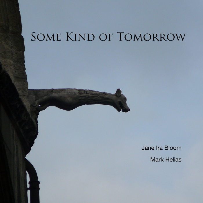 JANE IRA BLOOM - Jane Ira Bloom and Mark Helias : Some Kind of Tomorrow cover