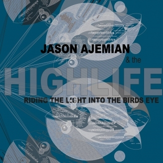 JASON AJEMIAN - Riding the Light into the Birds Eye cover