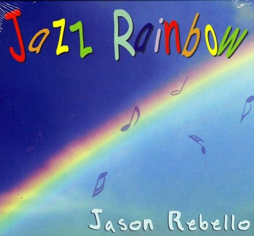 JASON REBELLO - Jazz Rainbow cover