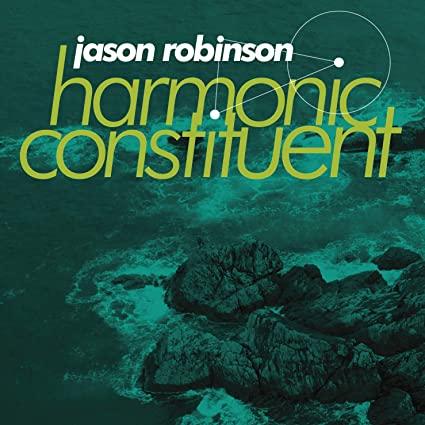 JASON ROBINSON - Harmonic Constituent cover
