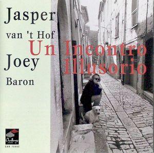 JASPER VAN 'T HOF - Jasper van't Hof / Joey Baron : Un Incontro Illusorio cover