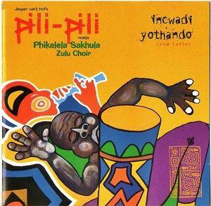 JASPER VAN 'T HOF - Jasper Van't Hof 's Pili-Pili Meets Phikelela Sakhula Zulu Choir : Incwadi Yothando (Love Letter) cover