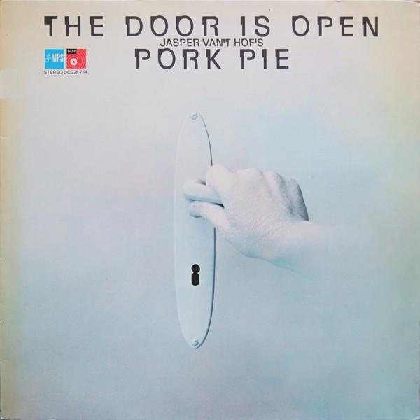 JASPER VAN 'T HOF - Jasper Van't Hof's Pork Pie : The Door Is Open cover
