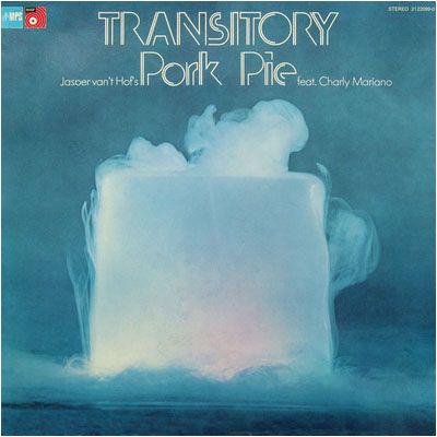 JASPER VAN 'T HOF - Jasper Van't Hof's Pork Pie  Feat. Charly Mariano : Transitory cover