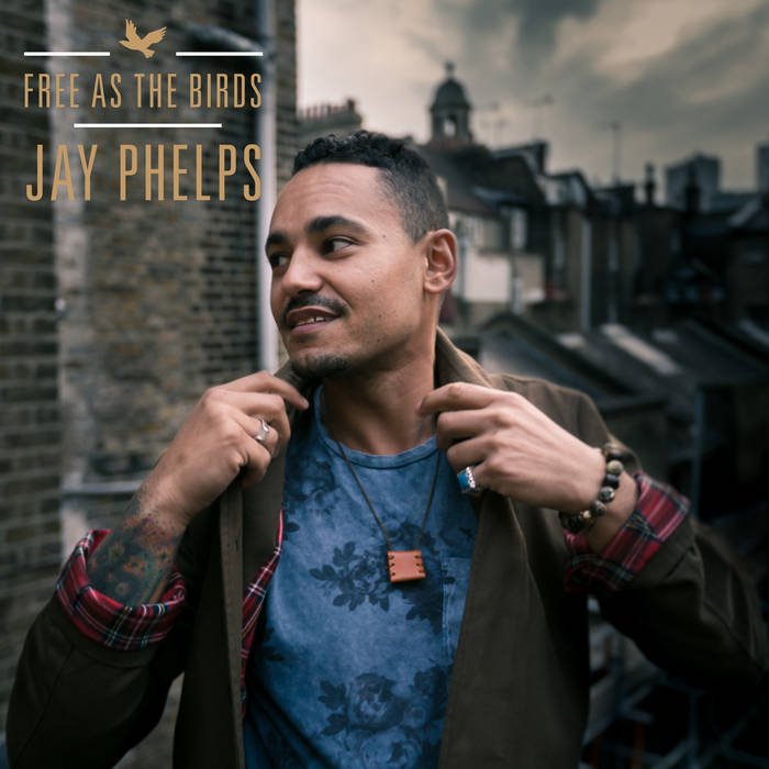 JAY PHELPS - Free As The Birds cover