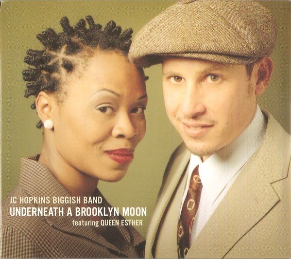 JC HOPKINS - JC Hopkins Biggish Band Featuring Queen Esther : Underneath A Brooklyn Moon cover