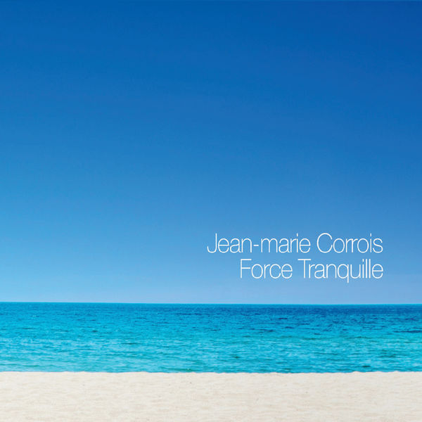 JEAN-MARIE CORROIS - Force Tranquille cover