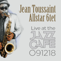 JEAN TOUSSAINT - Live At The Jazz Cafe 091218 cover
